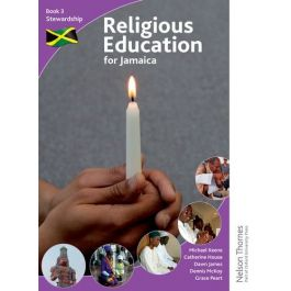 Religious Education for Jamaica Book 3 Stewardship by Michael Keene, Catherine House, Dawn James, Dennis McKoy & Grace Peart