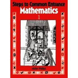 Steps to Common Entrance Mathematics: Book One