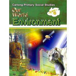 Carlong Primary Social Studies Year 6 Our World Environment Carlong Primary Books