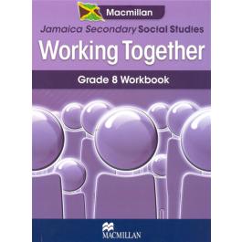 Jamaica Secondary Social Studies Working Together Grade 8 Workbook