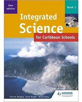 Integrated Science for Caribbean Schools Book 1 New Edition by Carol Draper & David Sang