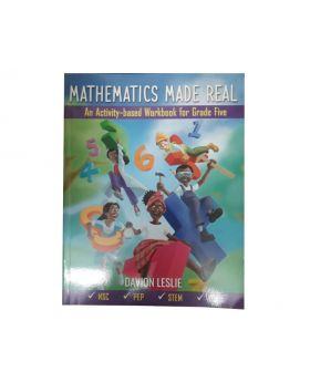 Mathematics Made Real An Activity-base Workbook for Grade 5 by Davion Leslie