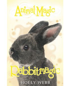 Animal Magic: Rabbitmagic by Holly Webb