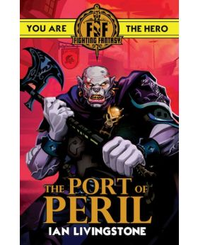 Fighting Fantasy: The Port of Peril by Ian Livingstone
