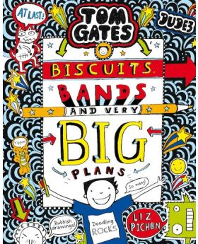 Tom Gates: Biscuits, Bands and Very Big Plans by Liz Pichon