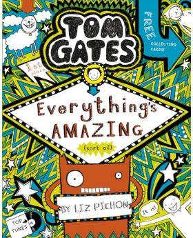 Tom Gates: Everything's Amazing (sort of) by Liz Pichon