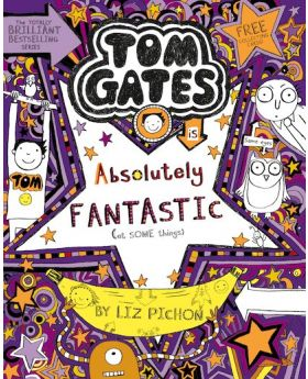 Tom Gates: Tom Gates is Absolutely Fantastic (at some things) by Liz Pichon
