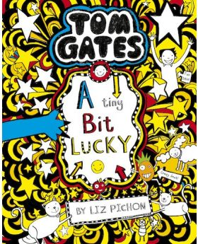Tom Gates: A Tiny Bit Lucky by Liz Pichon