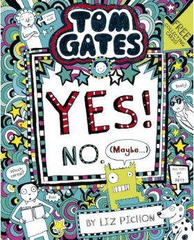 Tom Gates: Yes! No. (Maybe...) by Liz Pichon