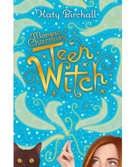 Morgan Charmley: Teen Witch by Katy Birchall