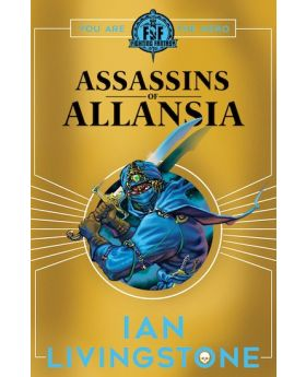 Fighting Fantasy: Assassins of Allansia by Ian Livingstone