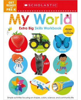 Scholastic Get Ready for Pre-K: My World Extra Big Skills Book
