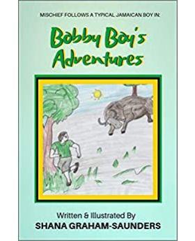 Bobby Boy's Adventures by Shana Graham-Saunders