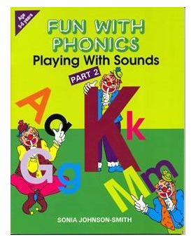 Fun with Phonics Part 2 -Playing with Sounds