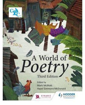 A World of Poetry Third Edition Edited by Hazel Simmonds-McDonald & Mark McWatt
