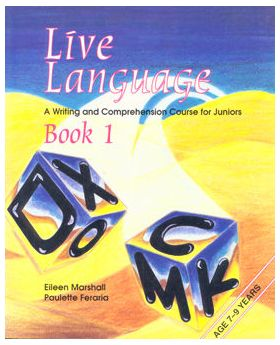 Live Language: A Writing and Comprehension Course for Juniors Book 1