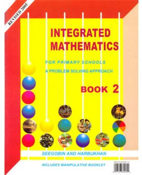 Integrated Mathematics For Primary Schools Book 2 by Seegobin and Harbukhan