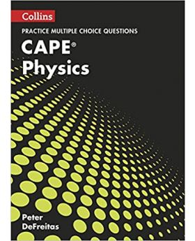 Collins Practice Multiple Choice Questions CAPE Physics by Peter Defreitas