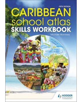 Caribbean School Atlas Skills Workbook 5th Edition by Michael Morrissey