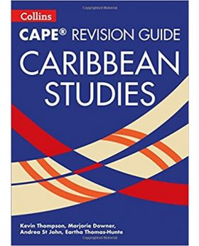 Collins CAPE Caribbean Studies Revision Guide by Kevin Thompson, Marjorie Downer, Andrea St John & Eartha Thomas-Hunte