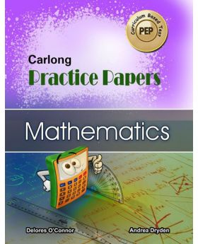 Carlong Practice Papers Mathematics PEP Curriculum Based Test by Delores O'Conner & Andrea Dryden