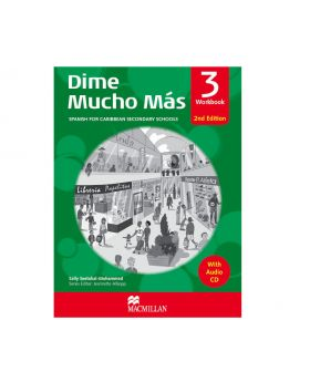 Dime Mucho Mas Spanish for Caribbean Secondary Schools Workbook 3 2nd Edition by Sally-Seetahal-Mohammed