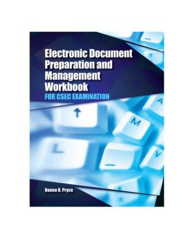 Electronic Document Preparation and Management Workbook for CSEC Examination by Donna D. Pryce