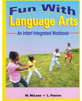 Fun With Language Arts An Infant Integrated Workbook by M. Mclean & L. Fearon
