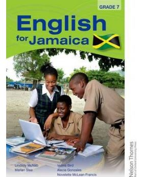 Nelson Thornes English for Jamaica Grade 7 by Lindsay McNab Et al