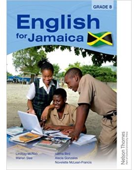 Nelson Thornes English for Jamaica Grade 8 by Lindsay McNab Et al