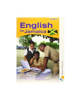 Nelson Thornes English for Jamaica Grade 9 by Lindsay McNab Et al