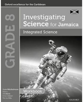 Grade 8 Investigating Science for Jamaica Integrated Science Workbook by June Mitchelmore