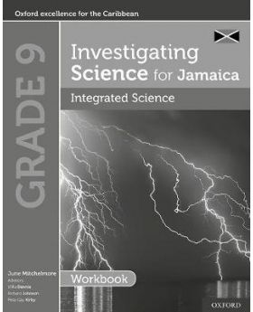Grade 9 Investigating Science for Jamaica Integrated Science Workbook by June Mitchelmore