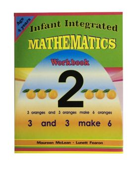 Infant Integrated Mathematics Workbook 2 Age 4 Years Old by Maureen McLean & Lunett Fearon