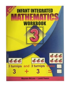 Infant Integrated Mathematics Workbook 3 Age 5 Years Old by Maureen McLean & Lunett Fearon