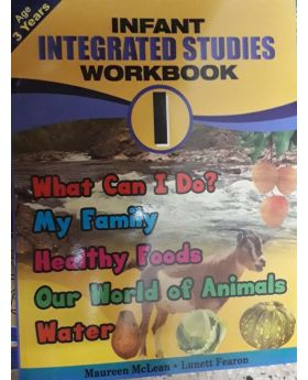 Infant Integrated Studies Workbook 1 Age 3 Years Old by Maureen McLean & Lunett Fearon