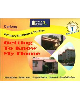 Carlong Primary Integrated Studies (CPIS) Getting to Know My Home Year 1