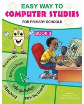 Easy Way To Computer Studies Junior for Primary Schools Book 3