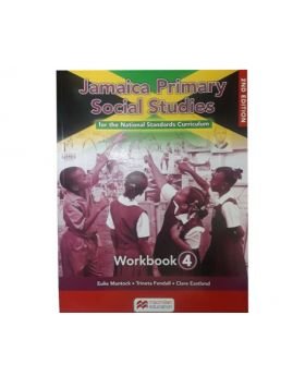 Jamaica Primary Social Studies for the National Standards Curriculum Workbook 4 by Eulie Mantock Trineta Fendall & Clare Eastland