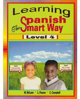 Learning Spanish The Smart Way Level 4 by M. Mclean, L. Fearon & C. Campbell