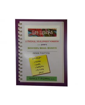 Life Lessons Grade 7 Edition A Personal Development Workbook for Today's Secondary School Students by Karen A. P. McGibbon
