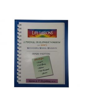 Life Lessons Grade 9 Edition A Personal Development Workbook for Today's Secondary School Students by Karen A. P. McGibbon