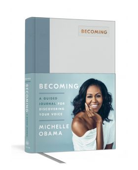 Becoming - A Guided Journal for Discovering Your Voice by Michelle Obama