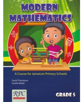 Modern Mathematics A Course for Jamaican Primary Schools Grade 5 by Garth Thompson et al