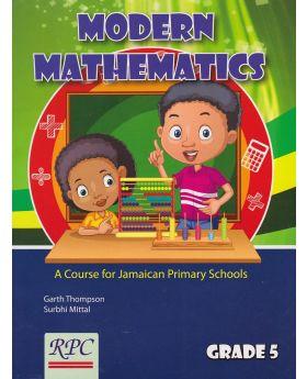 Modern Mathematics A Course for Jamaican Primary Schools Grade 5 by Garth Thompson et al