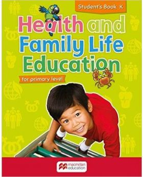 Primary Health and Family Life Education Student's Book - Level K