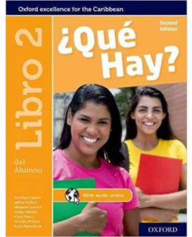 Que Hay Libro 2 Second Edition Oxford Excellence for the Caribbean by Christine Haylett
