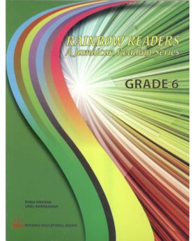 Rainbow Readers A Jamaican Reading Series Grade 6 by Roma Sinanan & Uriel Narinesignh