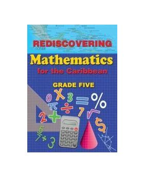 Rediscovering Mathematics for the Caribbean Grade 5