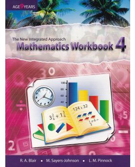 The New Integrated Approach Mathematics Workbook 4 by R. Blair, M. Sayers-Johnson & L. M. Pinnock